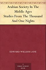 Arabian Society In The Middle Ages Studies From The Thousand And One Nights Kindle Edition