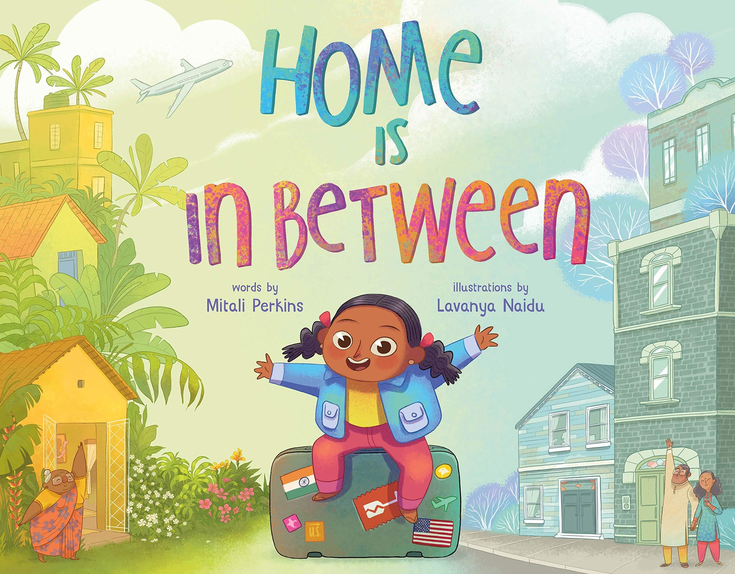 Amazon.com: Home Is in Between (9780374303679): Perkins, Mitali, Naidu,  Lavanya: Books