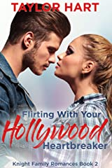 Flirting with your Hollywood Heartbreaker: Sweet, Christian Romance (Knight Brother Romances Book 2) Kindle Edition