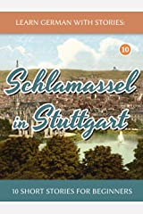 Learn German With Stories: Schlamassel in Stuttgart - 10 Short Stories For Beginners (Dino lernt Deutsch) (German Edition) Kindle Edition