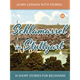Learn German With Stories: Schlamassel in Stuttgart - 10 Short Stories For Beginners (Dino lernt Deutsch) (German Edition)