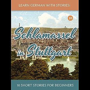 Learn German With Stories: Schlamassel in Stuttgart - 10 Short Stories For Beginners (Dino lernt Deutsch) (German…
