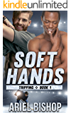 Soft Hands: MM Hockey Romance (Tripping Book 1)