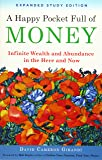 Happy Pocket Full of Money - Expanded Study Edition: Infinite Wealth and Abundance in the Here and Now