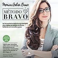 Método Bravo: La herramienta definitiva (y divertida) para hablar en público de forma brillante en 5 sencillos pasos (COLECCION ALIENTA)