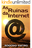 As Ruínas da Internet