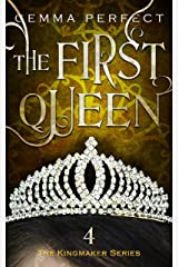 The First Queen (The Kingmaker Series Book 4) Kindle Edition