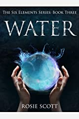 Water (The Six Elements Book 3) Kindle Edition