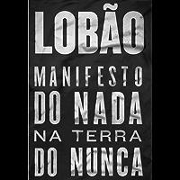 Lobão - Manifesto do Nada na Terra do Nunca
