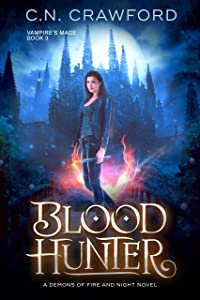 Blood Hunter: A Demons of Fire and Night Novel (The Vampire's Mage Series Book 3)