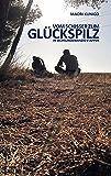 Vom Schisser zum Glückspilz in sechsundzwanzig Etappen: Noch ein Reisebericht vom Jakobsweg (German Edition)