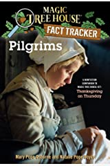 Pilgrims: A Nonfiction Companion to Magic Tree House #27: Thanksgiving on Thursday (Magic Tree House: Fact Trekker Book 13) Kindle Edition