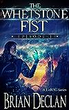 The Whetstone Fist: Episode 1
