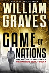 The Watcher's Revolt: A Wallis Jones Thriller (Game of Nations Book 4) Kindle Edition