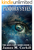 Pandora's Eyes. The Alex Cave Series book 5. (English Edition)