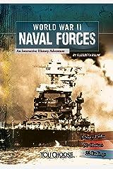 World War II Naval Forces (You Choose: World War II) Kindle Edition