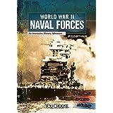 World War II Naval Forces: An Interactive History Adventure (You Choose: World War II)