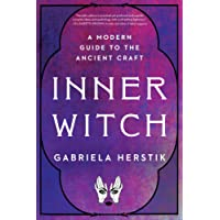 Inner Witch: A Modern Guide to the Ancient Craft