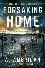 Forsaking Home (The Survivalist Series) Paperback