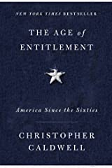 The Age of Entitlement: America Since the Sixties Hardcover