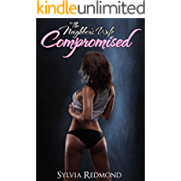 The Neighbor's Wife Compromised (The Compromised MILF Wife Book 3)