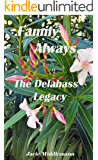 Family Always (The Delahass Legacy Book 4)