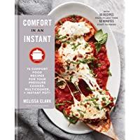 Comfort in an Instant: 75 Comfort Food Recipes for Your Pressure Cooker, Multicooker, and Instant Pot®