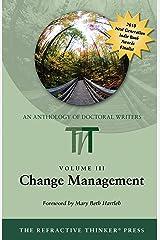 The Refractive Thinker: Volume III: Change Management Kindle Edition