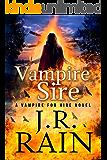 Vampire Sire: A Samantha Moon Paranormal Mystery Novel (Vampire for Hire Book 15)