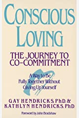 Conscious Loving: The Journey to Co-Commitment Paperback