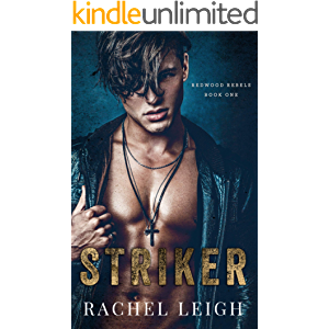 Striker: A Dark Bully Romance (Redwood Rebels Book 1)