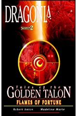 Flames Of Fortune (Dragonia: Tales Of The Golden Talon Book 2)