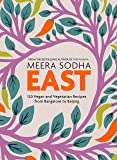 East: 120 Vegetarian and Vegan recipes from Bangalore to Beijing