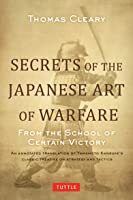 Secrets Of The Japanese Art Of Warfare: From The