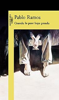 Cuando lo peor haya pasado (Spanish Edition)