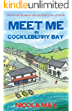 Meet Me in Cockleberry Bay: A story of love, hope, self-belief and facing your fears