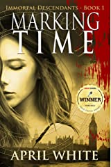 Marking Time (The Immortal Descendants, Book 1) Kindle Edition