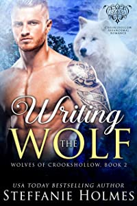 Writing the Wolf: A wolf shifter paranormal romance (Wolves of Crookshollow Book 2)