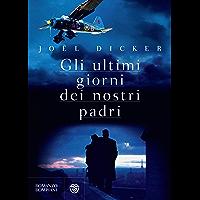 Gli ultimi giorni dei nostri padri (Narratori stranieri) (Italian Edition)