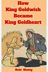 How King Goldwish Became  King Goldheart: An Illustrated Fairy Tale for Children Kindle Edition