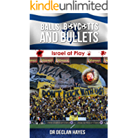 Balls, Boycotts and Bullets: Israel at Play (English Edition)