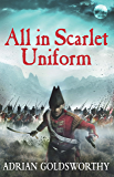 All in Scarlet Uniform (Napoleonic Wars Book 4)