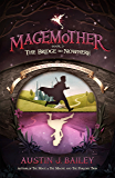 The Bridge to Nowhere: Magemother Book 3 (A Kids Fantasy Adventure Book Series for Teens and Young Adults)