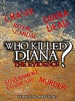 Who Killed Diana?:  The Evidence