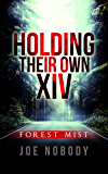 Holding Their Own XIV: Forest Mist