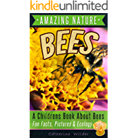 Honey Bees: A Kids Book About Bees, Amazing & Fun Facts Picture and Learning Guide To Honey Bees. (Full Graphically Illustrated Pages) (English Edition)