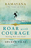 Ramayana: The Game of Life – Book 1: Roar with Courage
