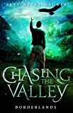 Chasing the Valley 2: Borderlands^Chasing the Valley 2: Borderlands