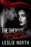 The Sheikh's Reluctant American (The Adjalane Sheikhs Series Book 3)