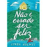 Não é Errado Ser Feliz (Portuguese Edition)